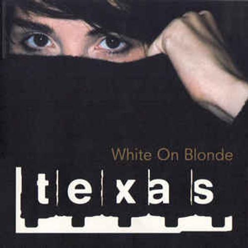 Texas – White On Blonde - CD *NEW*