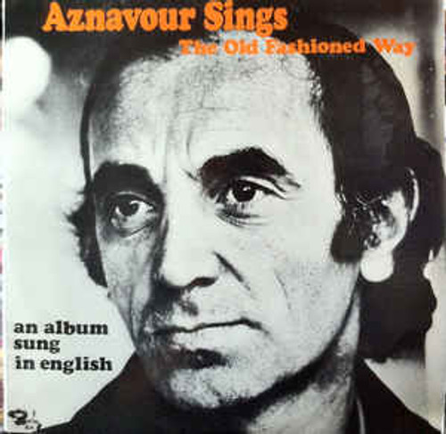 Charles Aznavour ‎– The Old Fashioned Way - LP *USED*