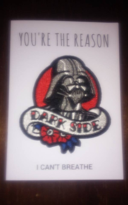 Shakey Smiles - DARTH VADER YOU'RE THE REASON DARK SIDE I CANT BREATHE - CARD/PATCH