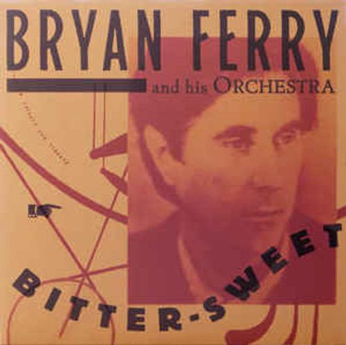 Bryan Ferry And His Orchestra* – Bitter-Sweet - LP *NEW*