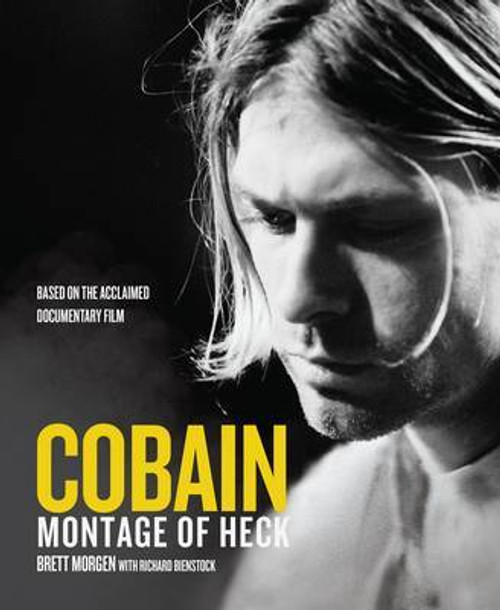 Cobain: Montage of Heck - By (author)  Brett Morgen , By (author)  Richard Bienstock  - BOOK *NEW*