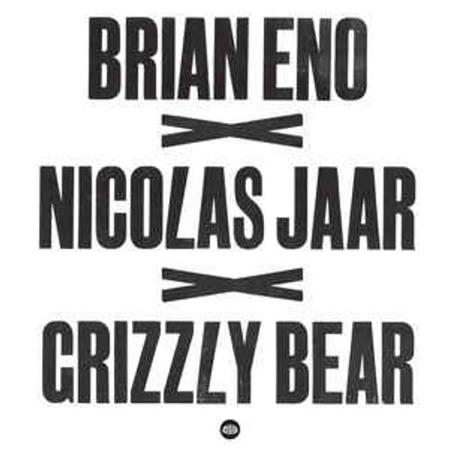 Brian Eno x Nicolas Jaar x Grizzly Bear – Brian Eno x Nicolas Jaar x Grizzly Bear - EP *NEW* RSD 2013