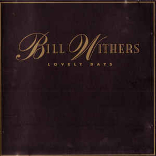 Bill Withers – Lovely Days - CD *NEW*