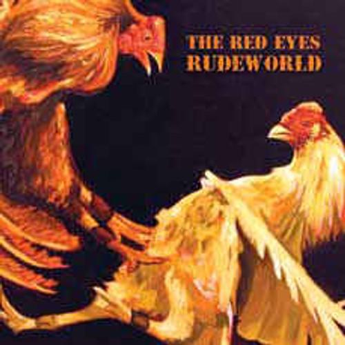 The Red Eyes – Rudeworld - CD *NEW*