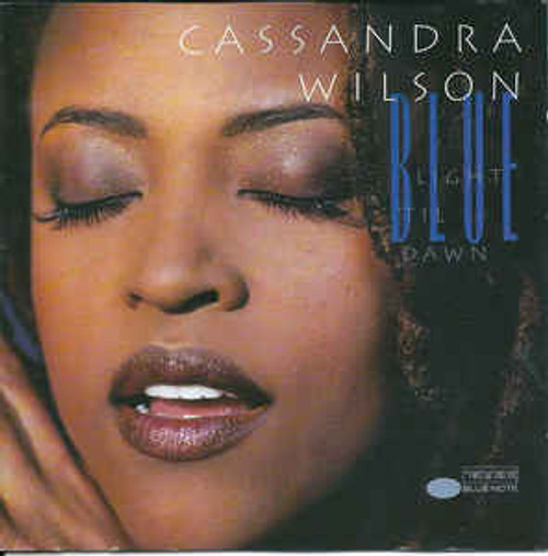 Cassandra Wilson ‎– Blue Light 'Til Dawn - CD *NEW*