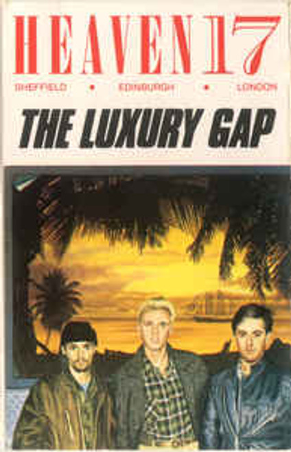 Heaven 17 – The Luxury Gap - TC *USED*