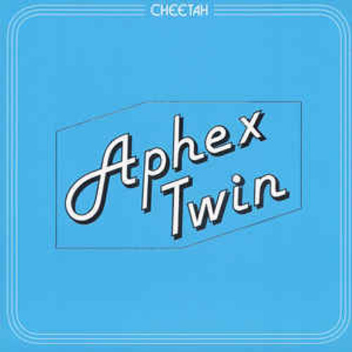 Aphex Twin ‎– Cheetah - EP *NEW*