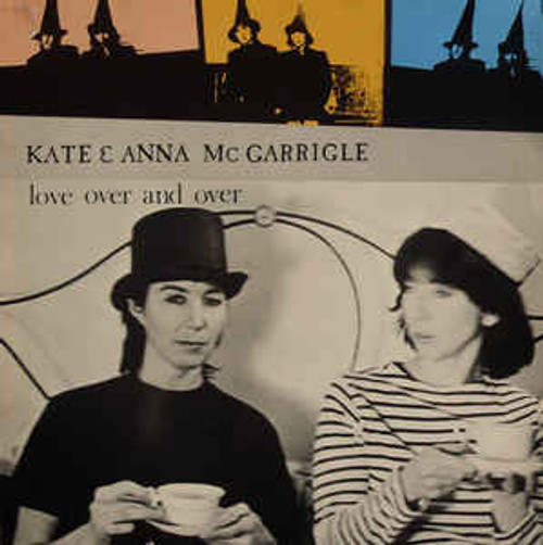 Kate & Anna McGarrigle ‎– Love Over And Over (UK) - LP *USED*