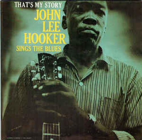 John Lee Hooker – That's My Story John Lee Hooker Sings The Blues - LP *NEW*
