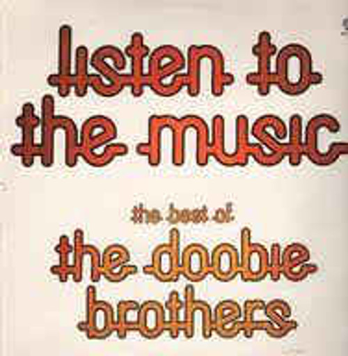 """The Doobie Brothers – """"Listen To The Music"""" - The Best Of The Doobie Brothers (NZ) - LP *USED*"""