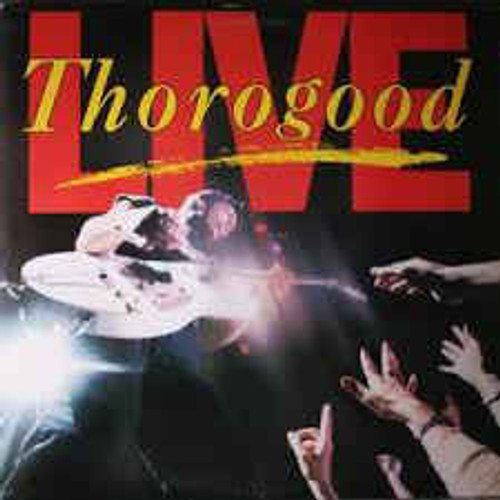 George Thorogood & The Destroyers ‎– Live (NZ) - LP *USED*