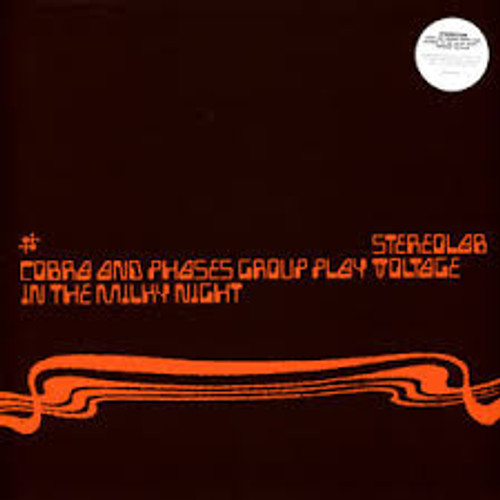 Stereolab ‎– Cobra And Phases Group Play Voltage In The Milky Night - 3LP *NEW*