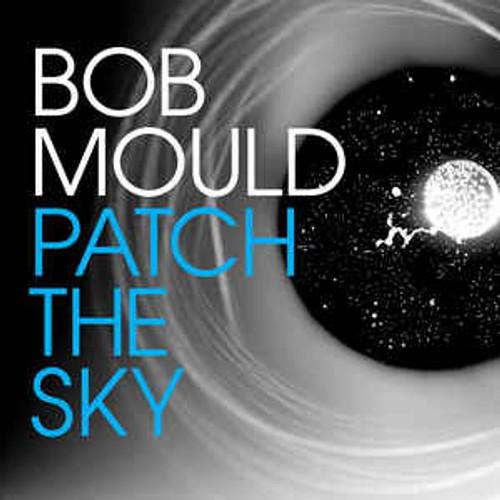 Bob Mould – Patch The Sky - LP *NEW*