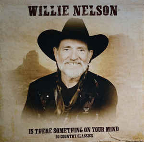 Willie Nelson – Is There Something On Your Mind (20 Country Classics) - LP *NEW*