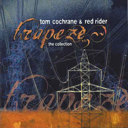 Tom Cochrane & Red Rider – Trapeze the Collection - 2CD *NEW*