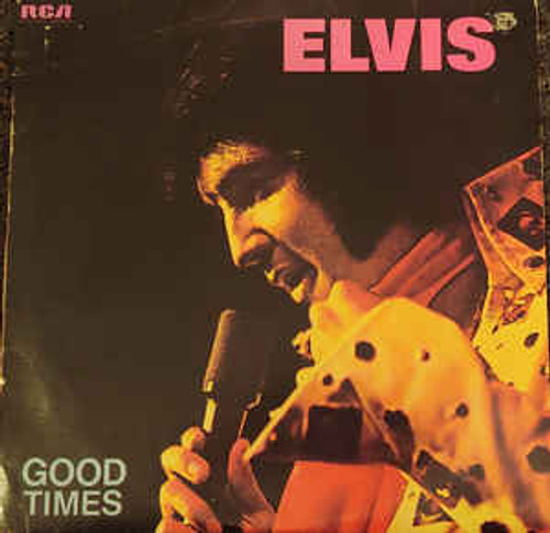 Elvis Presley ‎– Good Times (NZ) - LP *USED*