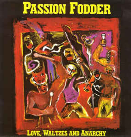 Passion Fodder – Love, Waltzes And Anarchy (UK0 - LP *USED*