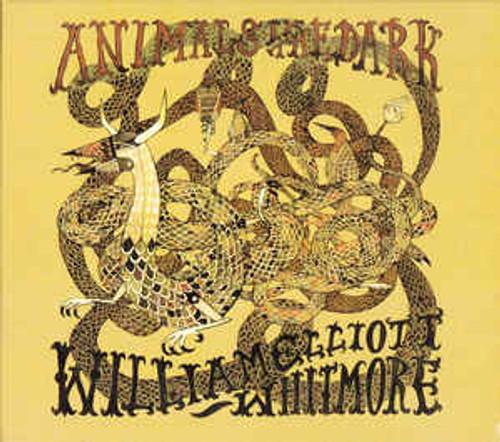 William Elliott Whitmore – Animals In The Dark - CD *NEW*