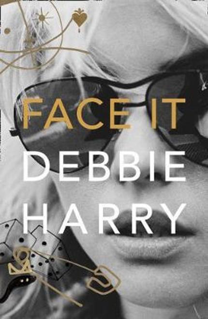 Debbie Harry - Face It A Memoir - BOOK *NEW*