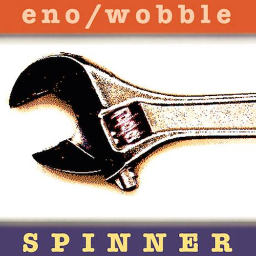 Eno / Wobble - Spinner [Expanded Edition] - LP/DL *NEW*