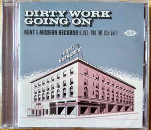 Dirty Work Going On - Kent & Modern Records Blues Into The 60s Vol 1 - Various - CD *NEW*