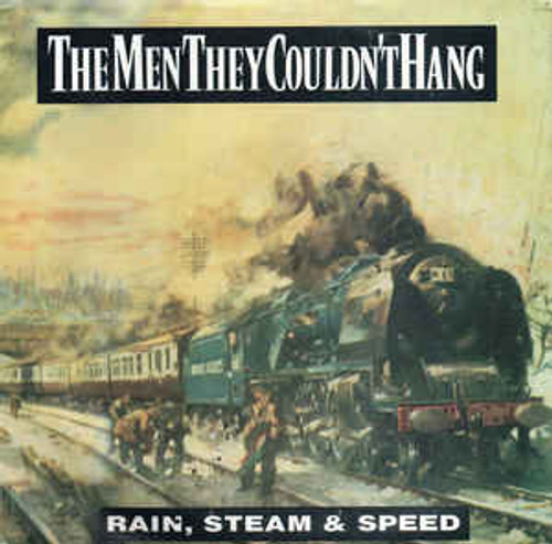"""The Men They Couldn't Hang – Rain, Steam & Speed (AU) - 7"""" *USED*"""