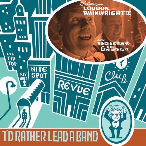 Loudon Wainwright III - I'd Rather Lead A Band - LP *NEW*