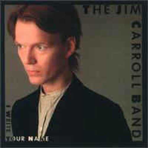 The Jim Carroll Band ‎– I Write Your Name (US) - LP *USED*
