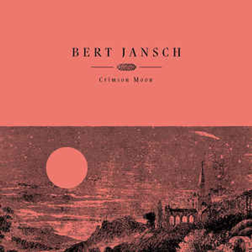 Bert Jansch ‎– Crimson Moon - LP *NEW*