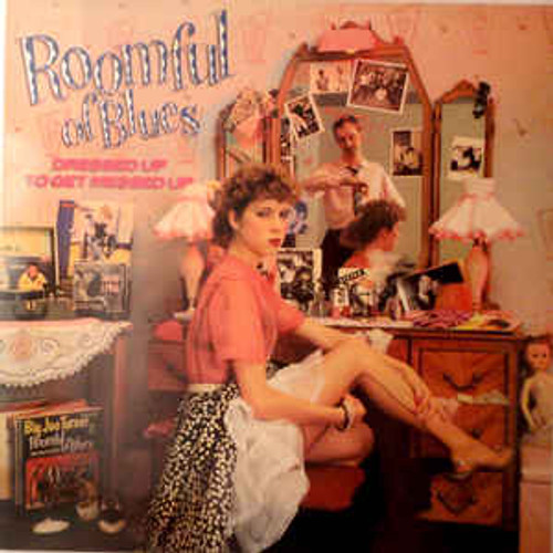 Roomful Of Blues – Dressed Up To Get Messed Up (US) - LP *USED*