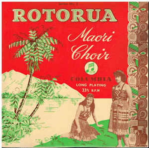 """Rotorua Maori Choir – Rotorua Maori Choir No. 2 (NZ) - 10"""" *USED*"""
