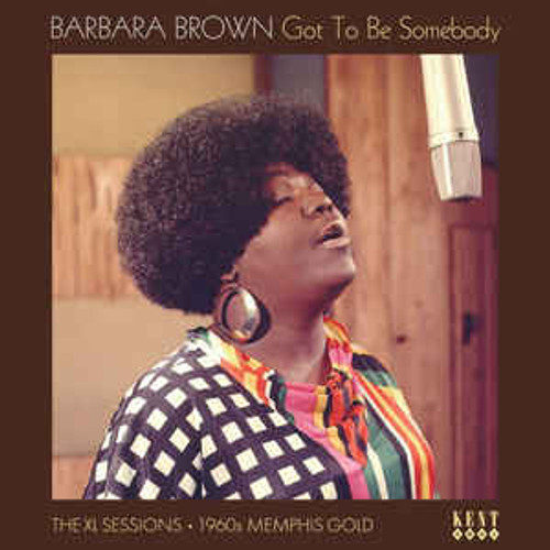 Barbara Brown (2) ‎– Got To Be Somebody: The XL Sessions 1960s Memphis Gold - LP *NEW*