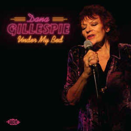 Dana Gillespie - Under My Bed - CD *NEW*