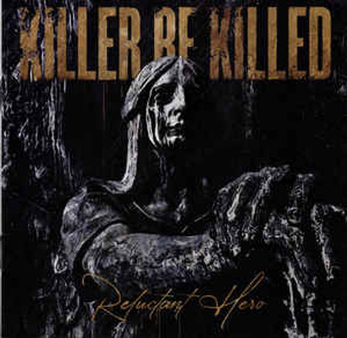 Killer Be Killed ‎– Reluctant Hero - CD *NEW*