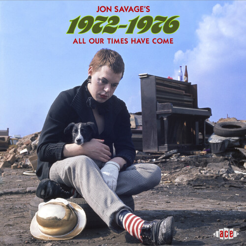 Jon Savages 1972-1976: All Our Times Have Come - Various - 2CD *NEW*