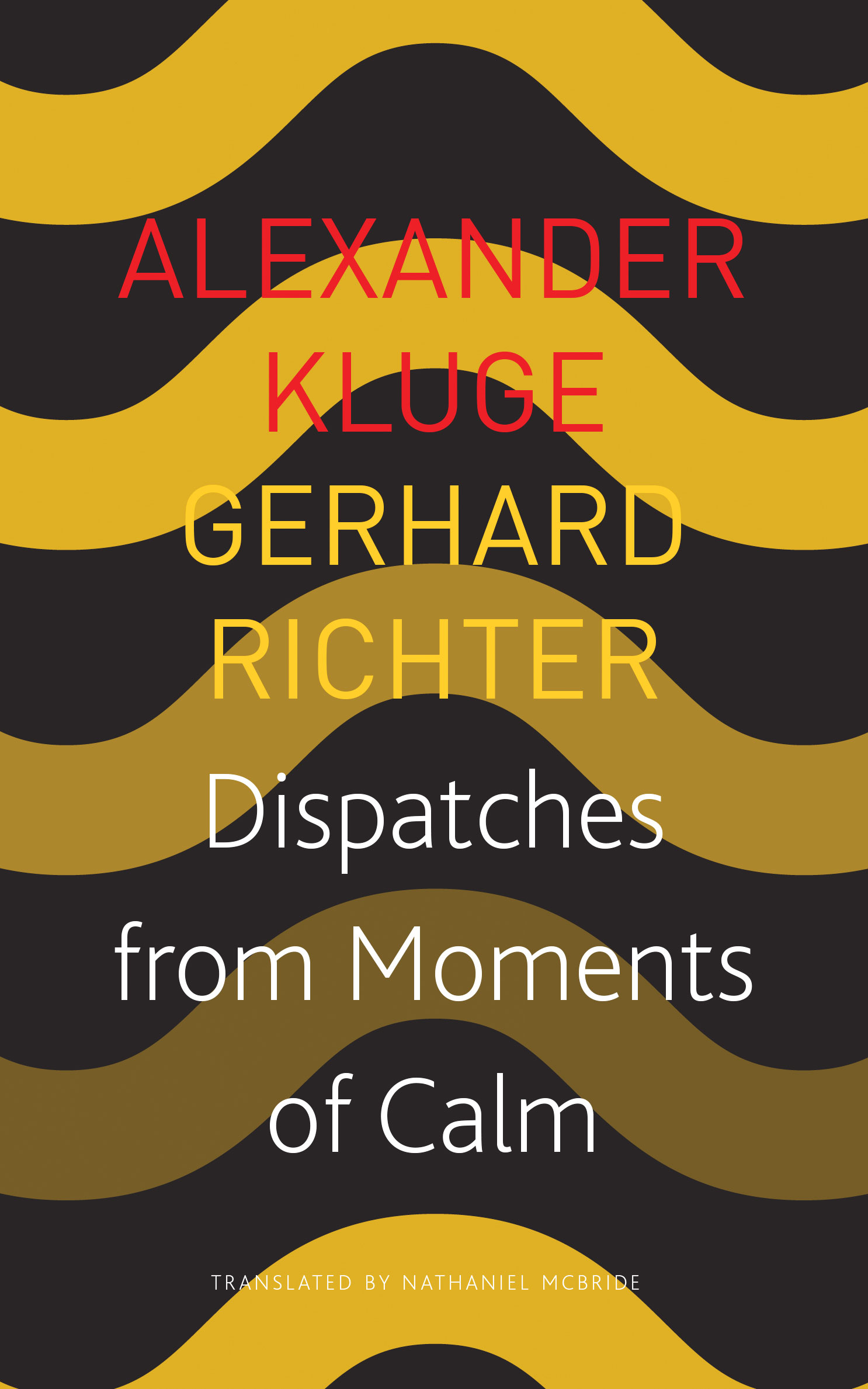 Dispatches from Moments of Calm by Alexander Kluge and Gerhard Richter |  SEAGULL BOOKS