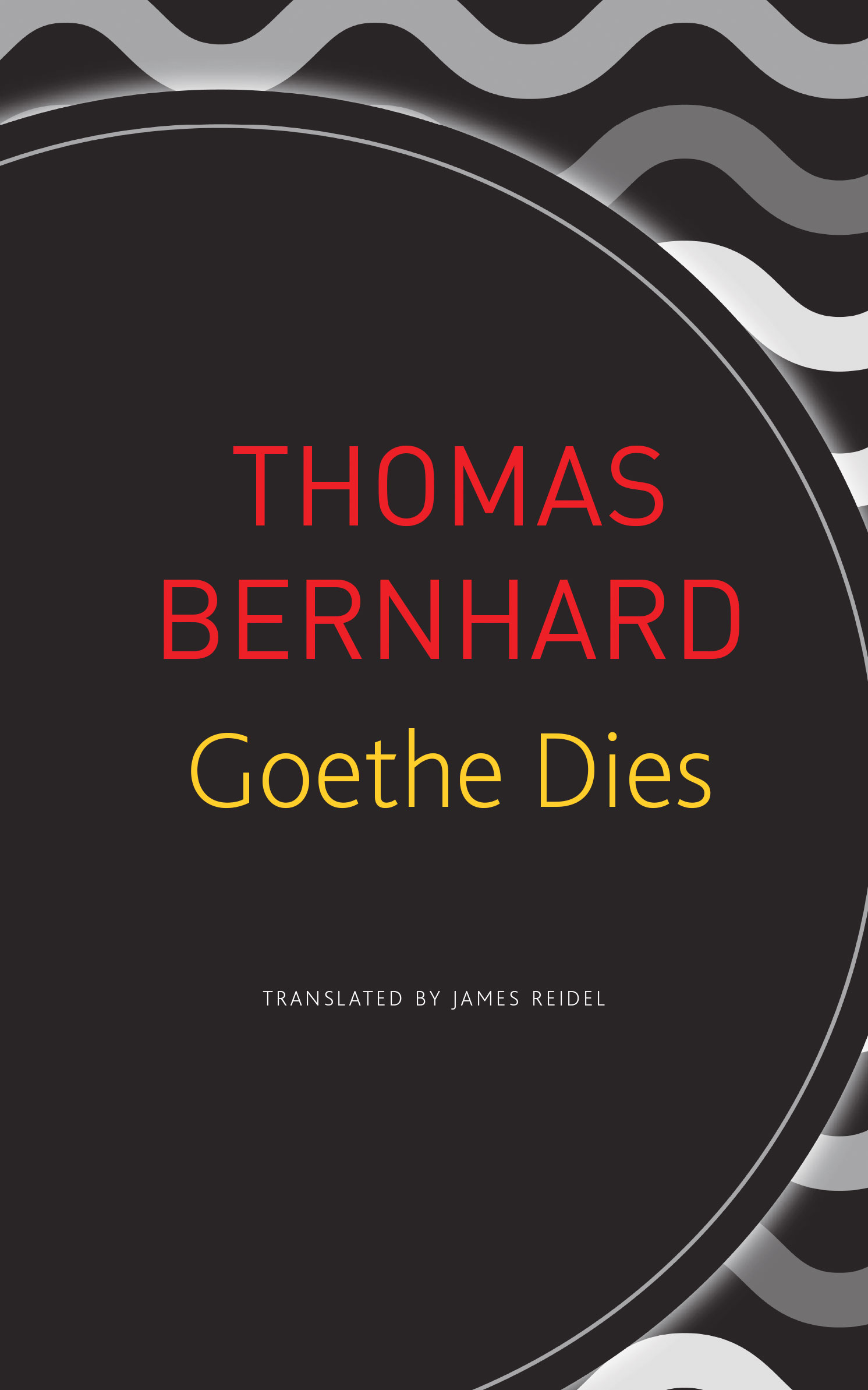 Goethe Dies by Thomas Bernhard | Seagull Books