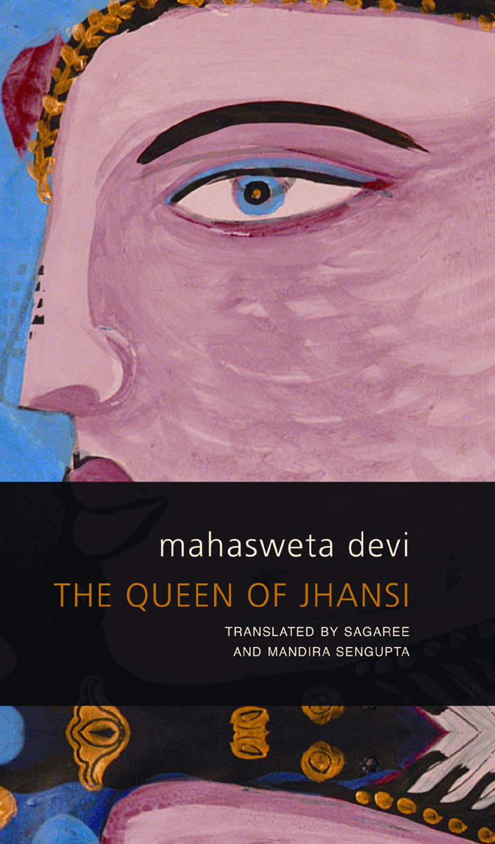 The Queen of Jhansi by Mahasweta Devi   Seagull Books