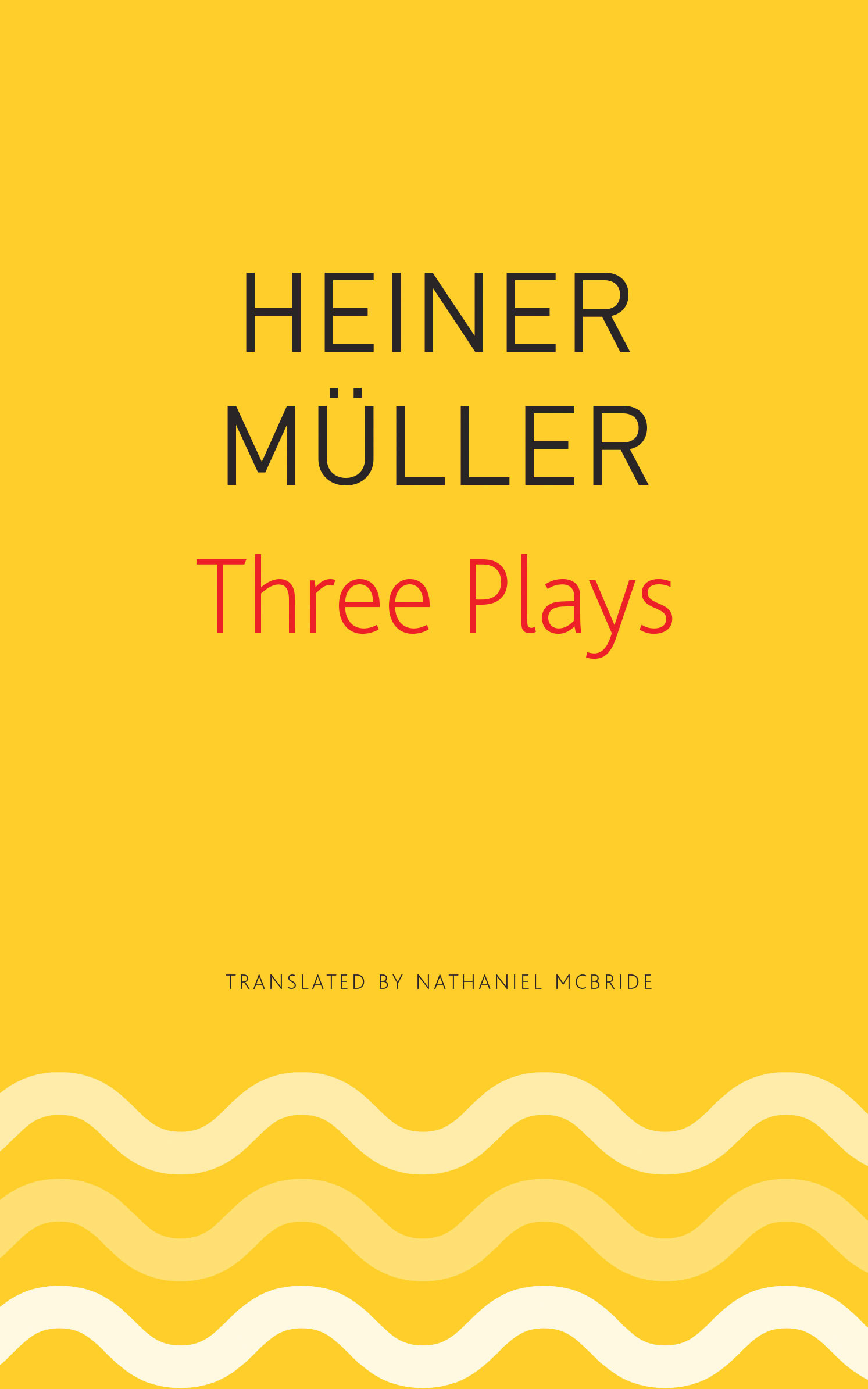 Three Plays: Philocletes, The Horatian, Mauser by Heiner Müller | Seagull Books