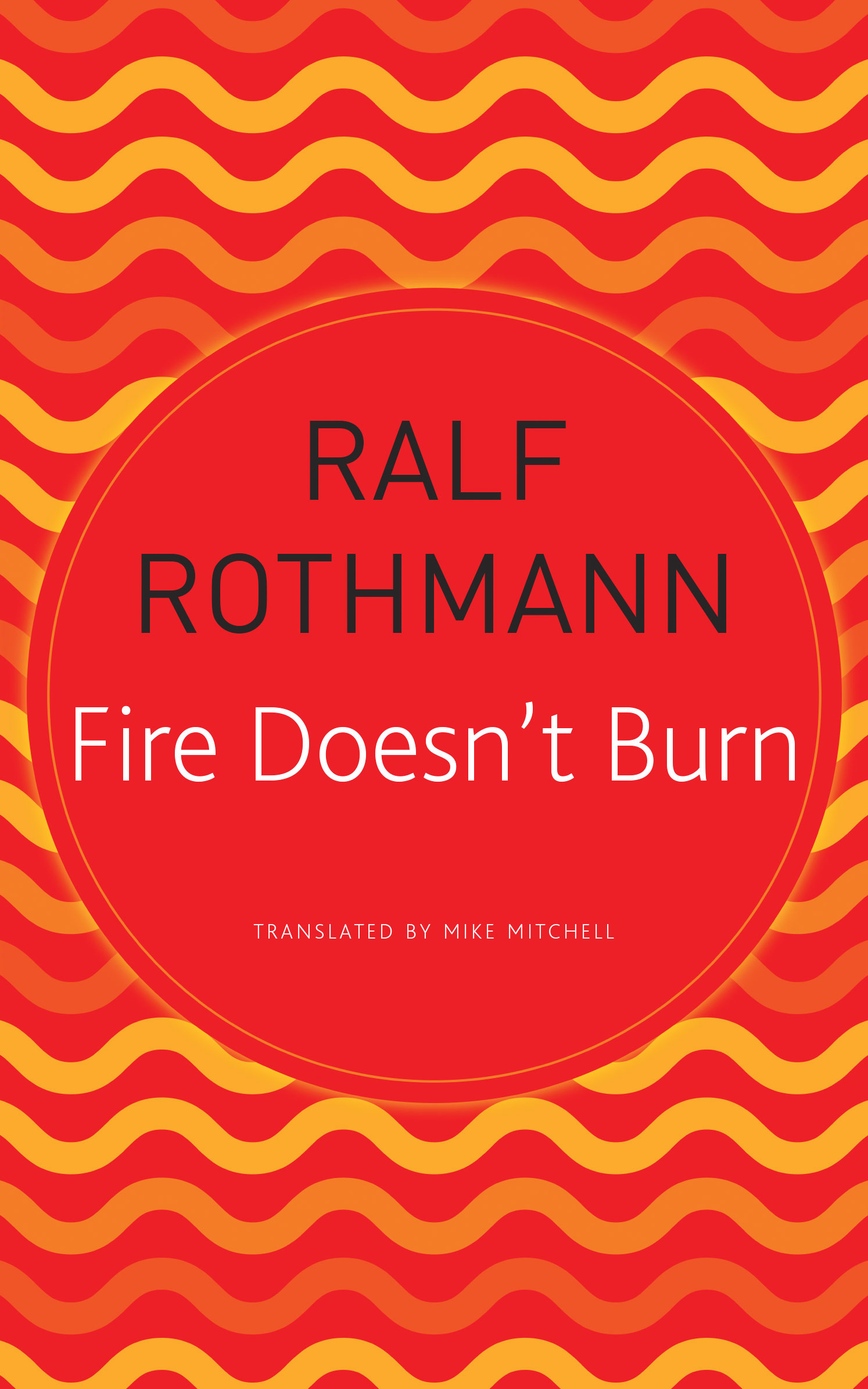 Fire Doesn't Burn by Ralf Rothmann | Seagull Books
