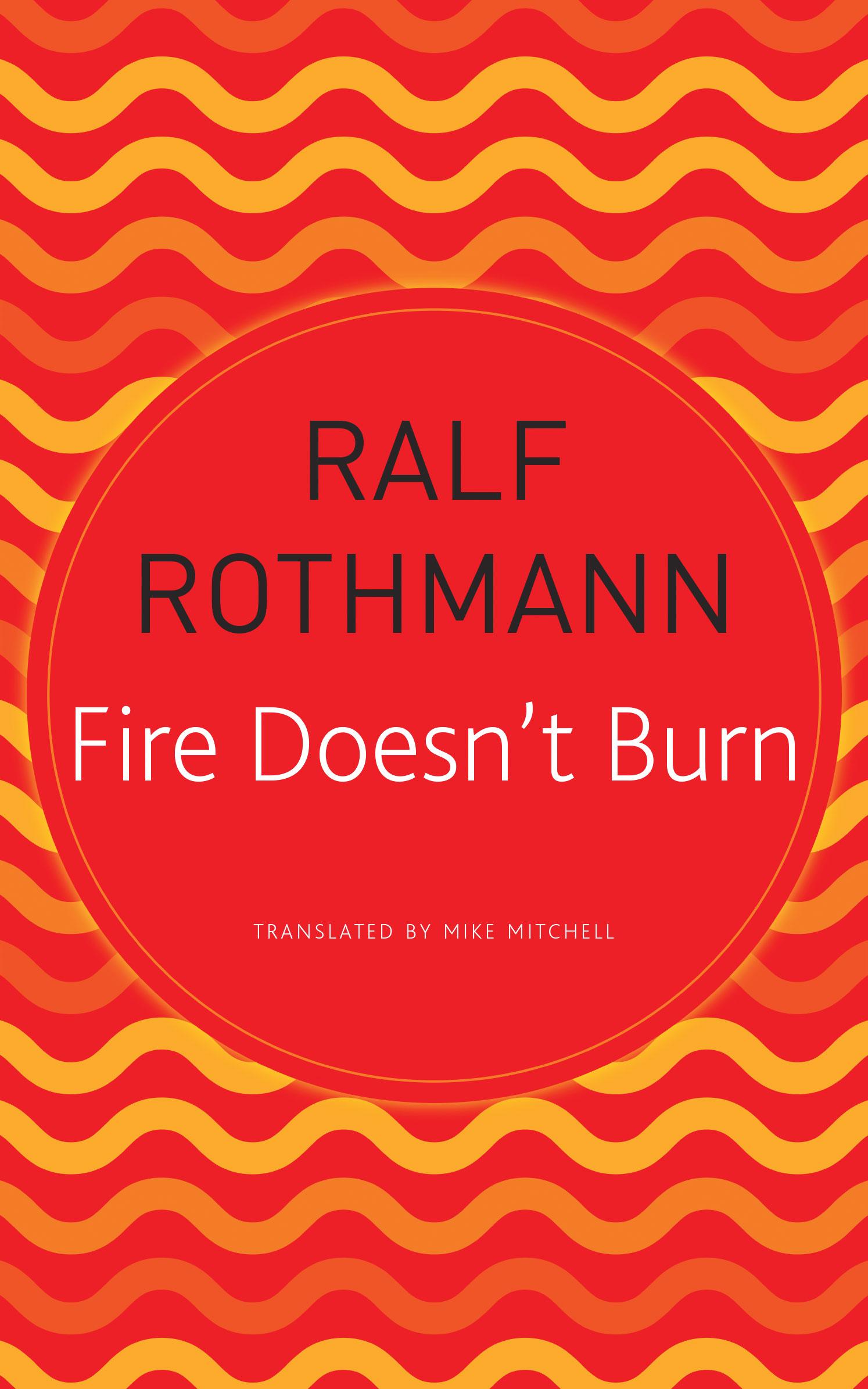 Fire Doesn't Burn by Ralf Rothmann | Seagull Books