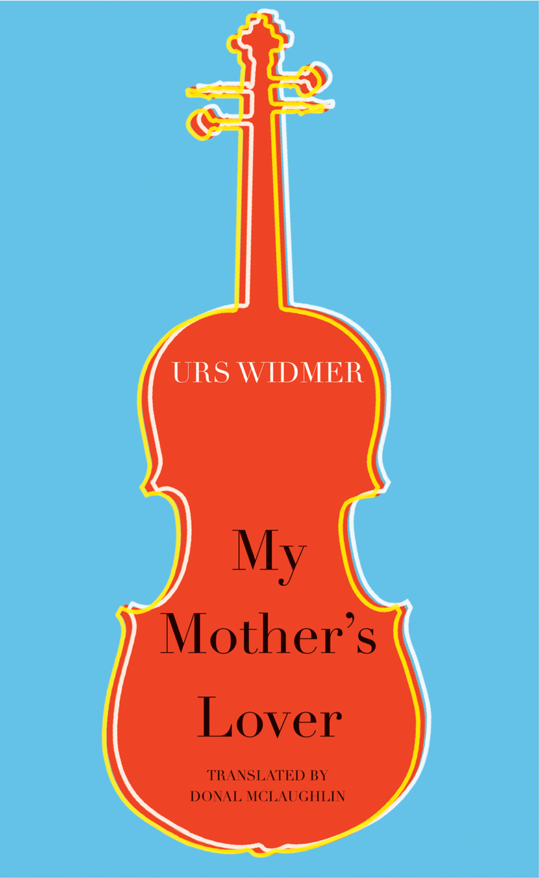 My Mother's Lover by Urs Widmer | Seagull Books
