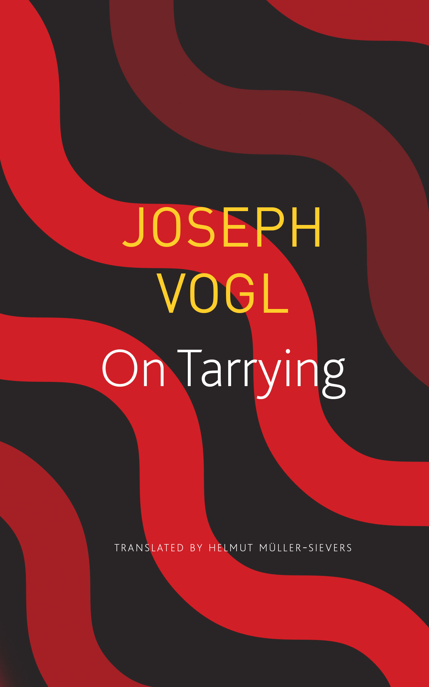On Tarrying by Joseph Vogel | Seagull Books