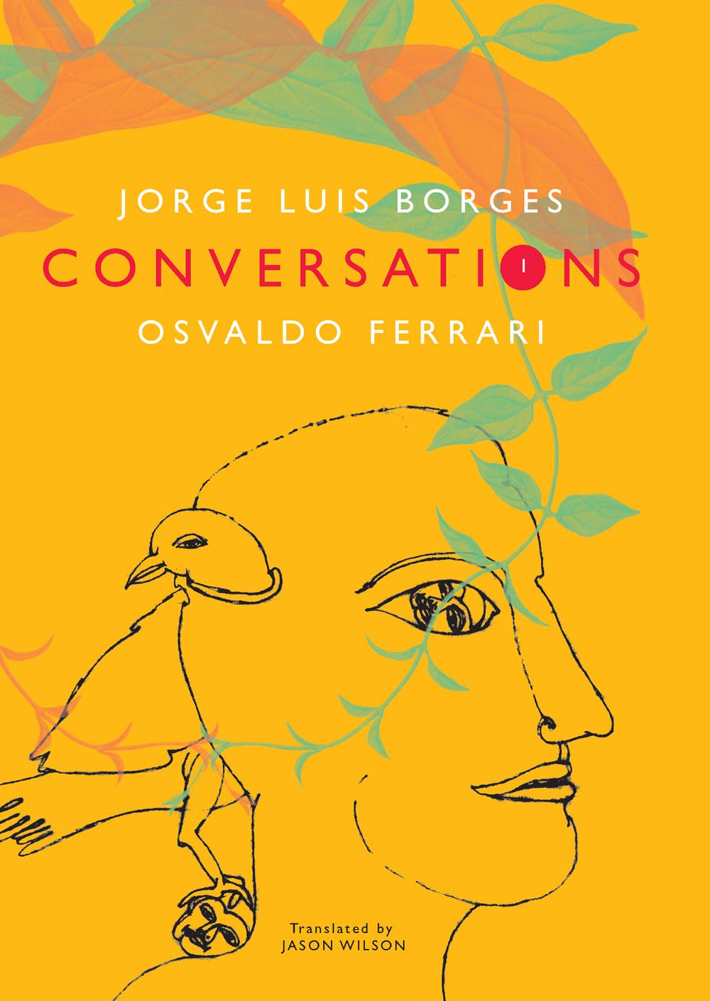 Conversations, Volume 1 | Jorge Luis Borges, Osvaldo Ferrari | Seagull Books