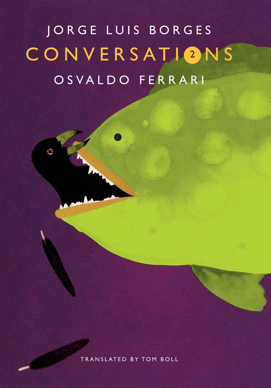 Conversations, Volume 2 | Jorge Luis Borges, Osvaldo Ferrari | Seagull Books