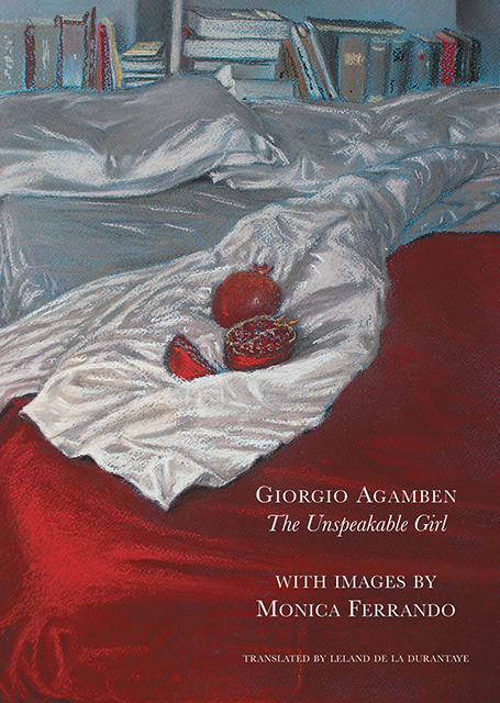 The Unspeakable Girl by Giorgio Agamben | Seagull Books