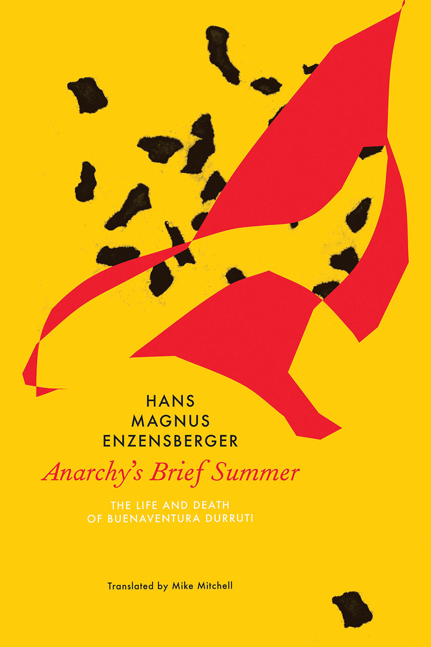 Anarchy's Brief Summer by  HANS MAGNUS ENZENSBERGER  | Seagull Books