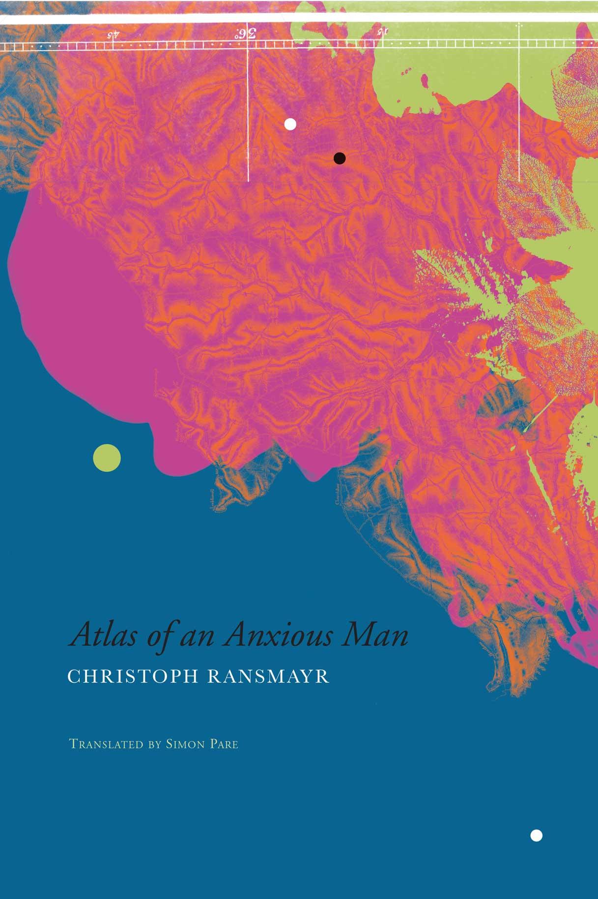 Atlas of an Anxious Man  by Christoph Ransmayr | Seagull Books