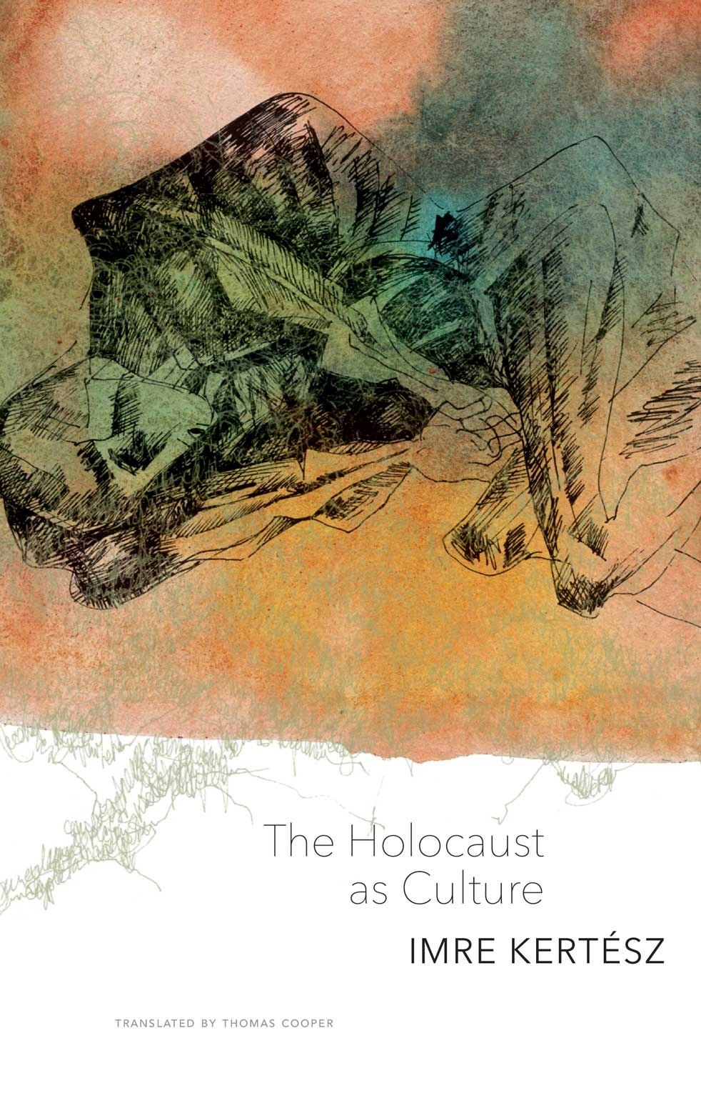 The Holocaust as Culture by IMRE KERTÉSZ |  Seagull Books