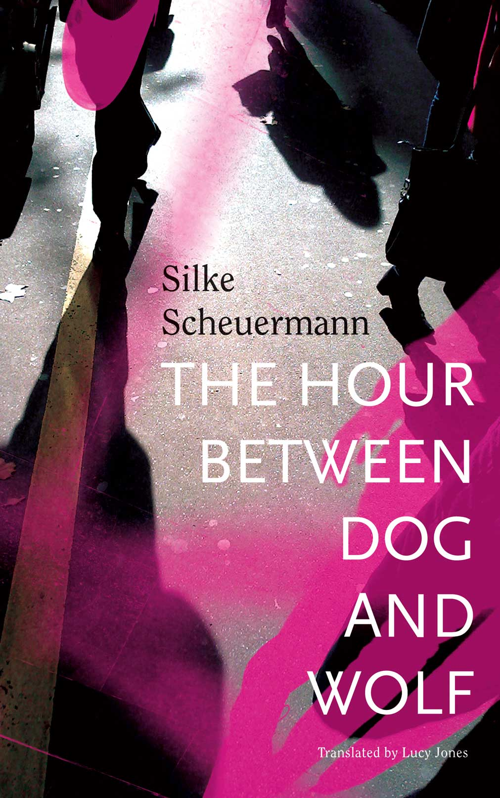 The Hour Between Dog and Wolf by SILKE SCHEUERMANN | Seagull Books